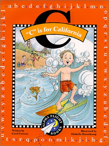 """C"" is for California (Alpha Flight Books) (1892920271) by Carol Greene"
