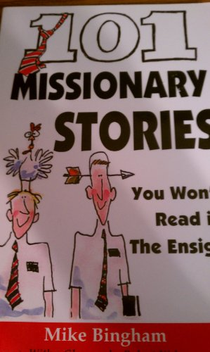 9781892936028: 101 missionary stories you won't read in the Ensign