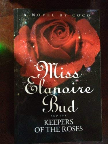 9781892937285: Miss Elaniore Bud and The Keepers of The Roses