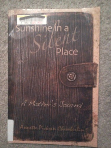 Sunshine in a Silent Place: Annette Pickren Chamberlin