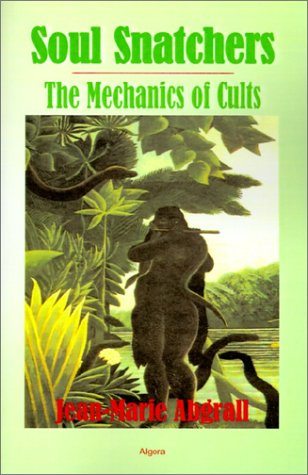 9781892941046: Soul Snatchers: The Mechanics of Cults