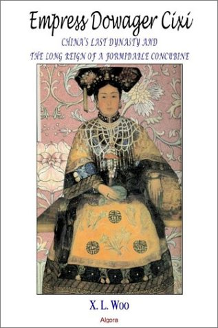 9781892941893: Empress Dowager Cixi: China's Last Dynasty and the Long Reign of a Formidable Concubine