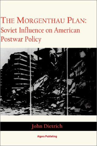 9781892941916: The Morgenthau Plan: Soviet Influence on American Postwar Policy