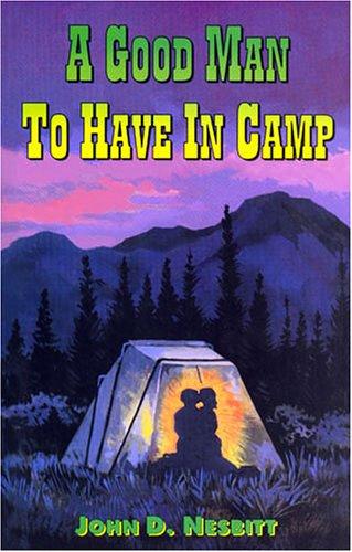 A Good Man to Have in Camp: Nesbitt, John D.