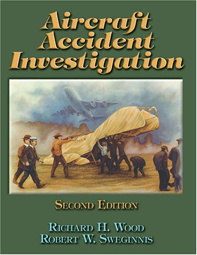 Aircraft Accident Investigation: Richard H. Wood;