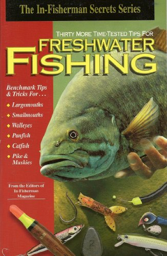9781892947031: Thirty More Time-Tested Tips For Freshwater Fishing (In-Fisherman Secrets Series)