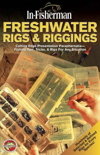 9781892947499: Freshwater Rigs & Riggings: Cutting Edge Presentation Paraphernalia (In-Fisherman Library)