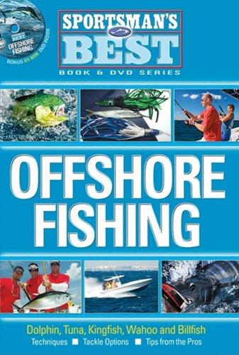 Offshore Fishing: Dolphin, Tuna, Kingfish, Wahoo and Billfish (Sportsman's Best): Hall, Jerold...