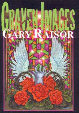 Graven Images: Gary Raisor [Introduction Edward Lee]