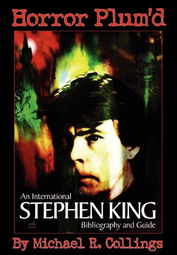 Horror Plum'd: An International Stephen King Bibliography and Guide 1960-2000: Pennington, ...