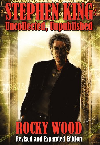 9781892950598: Stephen King: Uncollected, Unpublished - Revised & Expanded Edition