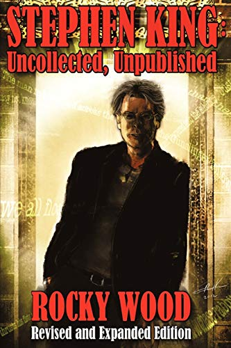 9781892950963: Stephen King: Uncollected, Unpublished - Revised & Expanded Edition