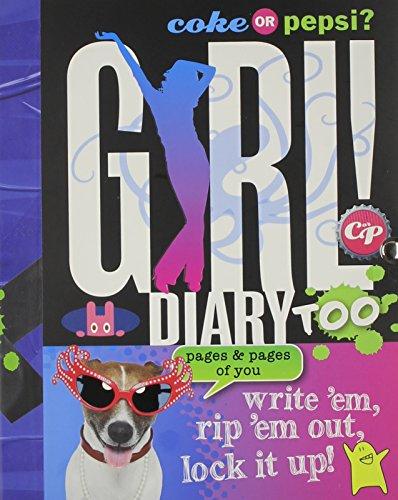 9781892951632: Coke or Pepsi? Girl! Diary Too: Write 'em, Rip 'em Out, Lock It Up!