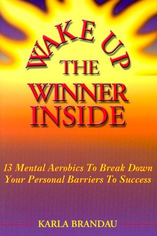 9781892968029: Wake Up The Winner Inside