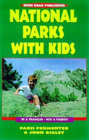 National Parks With Kids (Open Road's Best National Parks with Kids): Permenter, Paris; Bigley...