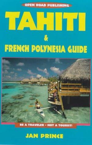 Tahiti and French Polynesia Guide: Jan Prince