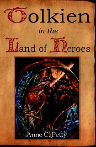 Tolkien in the Land of Heroes : Discovering the Human Spirit