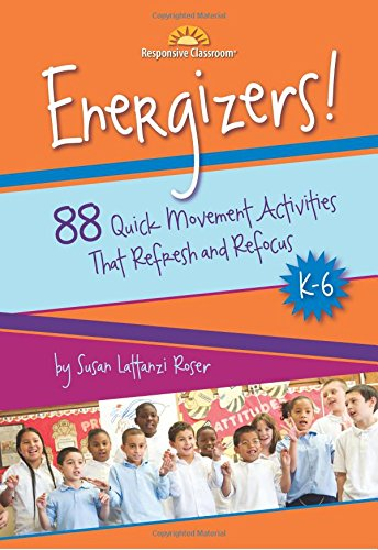 9781892989338: Energizers! 88 Quick Movement Activities That Refresh and Refocus, K-6