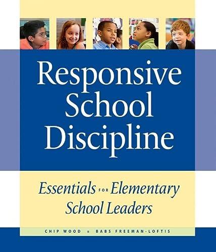 9781892989437: Responsive School Discipline: Essentials for Elementary School Leaders