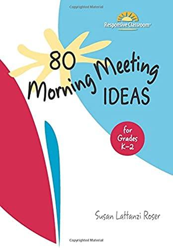 80 Morning Meeting Ideas for Grades K-2: Susan Lattanzi Roser