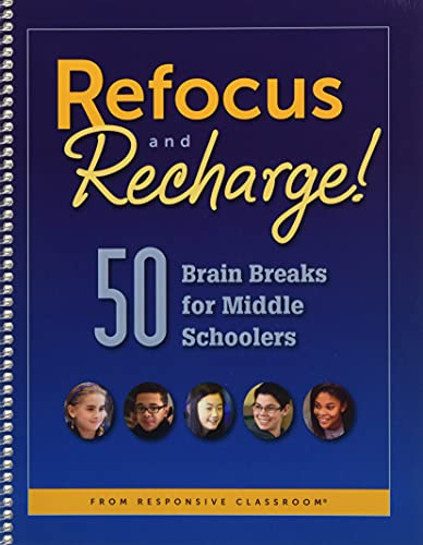 Refocus And Recharge!: 50 Brain Breaks For Middle Schoolers