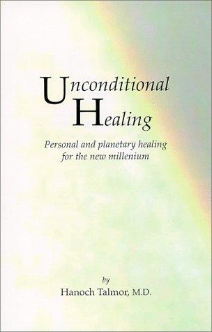9781892991003: Unconditional Healing