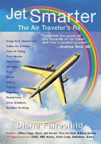 Jet Smarter: The Air Traveler's RX: Fairechild, Diana