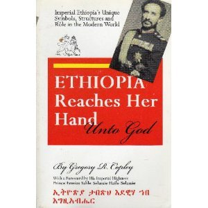 Ethiopia reaches her hand unto god. Imperial Ethiopia's unique symbols, structures and r&ocirc...