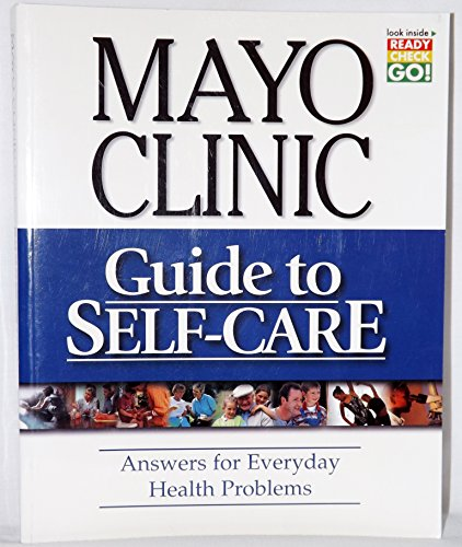 Mayo Clinic Guide to Self Care (Answers for everyday health problems) Paperback
