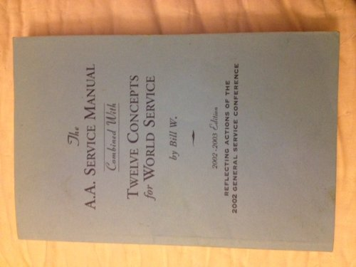 9781893007468: The A.A. Service Manual Combined with Twelve Concepts for World Service