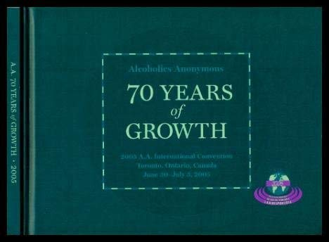 70 years of Growth: 2005 AA International: Alcoholic Anonymous World