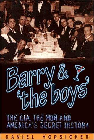 9781893010109: Barry and the Boys: The Cia, the Mob, and America's Secret History