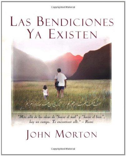 Las bendiciones ya existen (Spanish Edition): Morton DCE, John