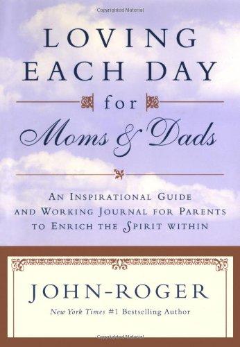 Loving Each Day for Moms & Dads: John-Roger