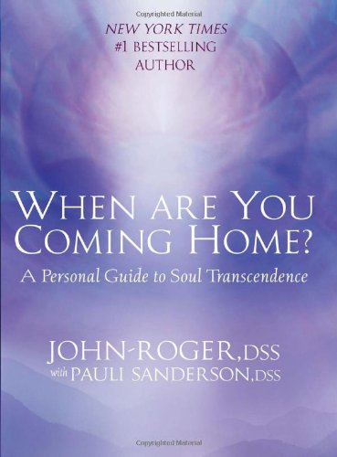 9781893020238: When Are You Coming Home?: A Personal Guide to Soul Transcendence