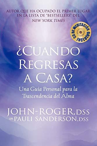 Cuando regresas a casa?: Una guia personal: John-Roger DSS, Sanderson