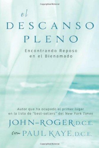 9781893020528: El descanso pleno: Encontrando reposo en el bienamado (Spanish Edition)