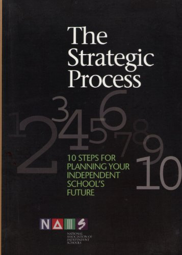 9781893021679: The Strategic Process. 10 Steps For Planning Your Independent School's Future.