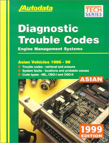 Diagnostic Trouble Codes: Engine Management Systems: Asian Vehicles 1986-98 (Autodata Tech Series):...