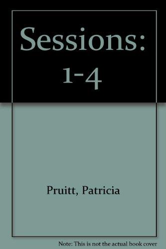 Sessions: I-IV: Pruitt, Patricia