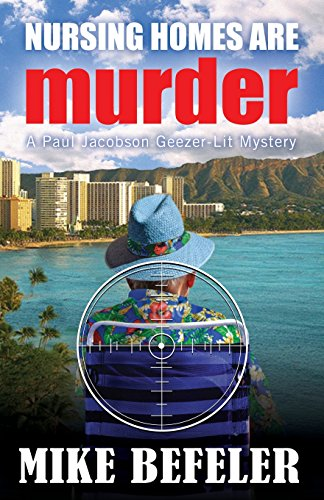 9781893035898: Nursing Homes are Murder (A Paul Jacobson Geezer-Lit Mystery)