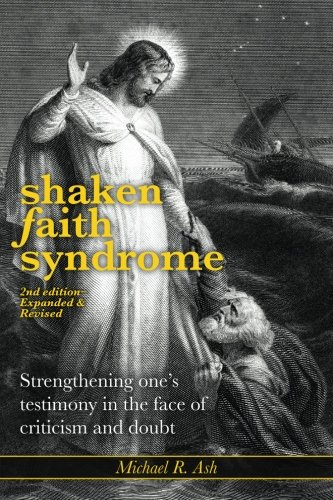 9781893036147: Shaken Faith Syndrome: Strengthening One's Testimony in the Face of Criticism and Doubt