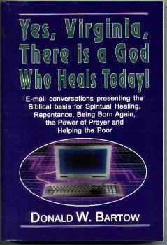9781893042056: Yes, Virginia, there is a God who heals today! (Healing handbook series)