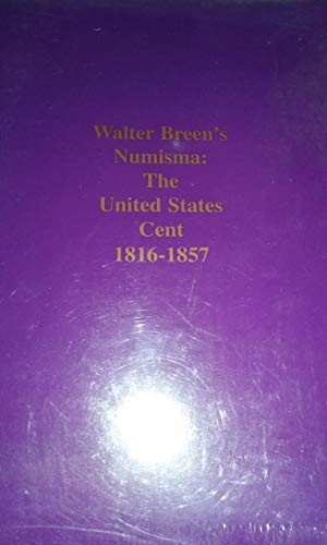 9781893055032: Walter Breen's Numisma: The United States Cent 1816-1857