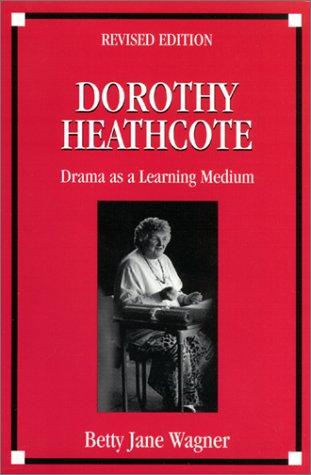 9781893056008: Dorothy Heathcote: Drama As a Learning Medium