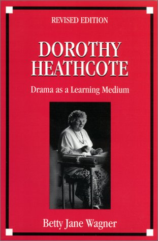 9781893056008: Dorothy Heathcote: Drama as a Learning Medium