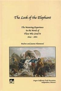 9781893061040: The Look of the Elephant: The Westering Experience in the Words of Those Who Lived It, 1841-1861