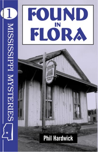 9781893062030: Found in Flora (Mississippi Mysteries Series)