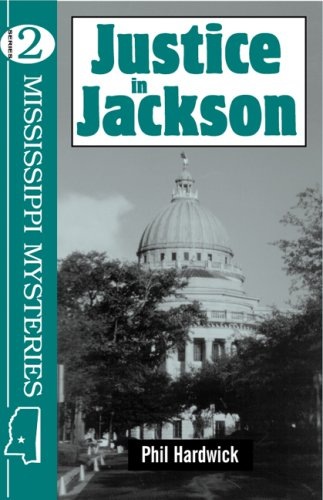 Justice in Jackson (Mississippi Mysteries Series): Hardwick, Phil