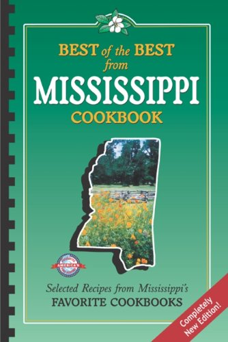 Best of the Best from Mississippi Cookbook Selected Recipes from Mississippi's Favorite Cookbooks